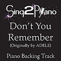 Sing2Piano | Don't You Remember (Originally Performed By Adele) [Piano Backing Karaoke Version]