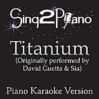 Sing2Piano | Titanium (Originally Performed By David Guetta & Sia) [Piano Karaoke Version]