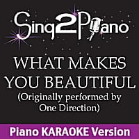 Sing2Piano | What Makes You Beautiful (Originally Performed By One Direction) [Piano Karaoke Version]
