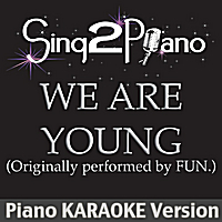 Sing2Piano | We Are Young (Originally Performed By Fun.) [Piano Karaoke Version]