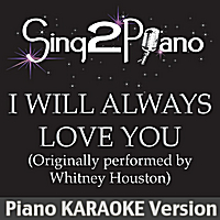 Sing2Piano | I Will Always Love You (Originally Performed By Whitney Houston) [Piano Karaoke Version]