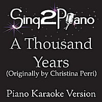 Sing2Piano | A Thousand Years (Originally Performed By Christina Perri) [Piano Karaoke Version]