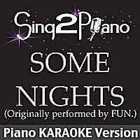 Sing2Piano | Some Nights (Originally Performed By Fun.) [Piano Karaoke Version]
