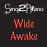 Sing2Piano | Wide Awake (Piano Backing Track Originally Performed By Katy Perry) [Karaoke Version]
