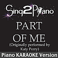 Sing2Piano | Part of Me (Originally Performed By Katy Perry) [Piano Karaoke Version]