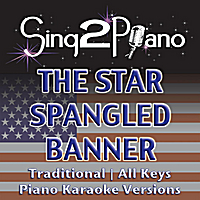 Sing2Piano | The Star Spangled Banner (Traditional - All Keys) [Piano Karaoke Versions]