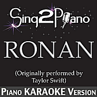 Sing2Piano | Ronan (Originally Performed By Taylor Swift) [Piano Karaoke Version]