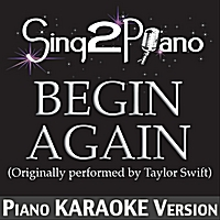 Sing2Piano | Begin Again (Originally Performed By Taylor Swift) [Piano Karaoke Version]