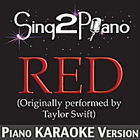 Sing2Piano | Red (Originally Performed by Taylor Swift) [Piano Karaoke Version]