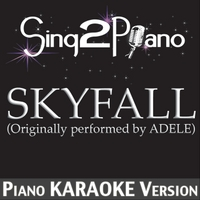 Sing2Piano | Skyfall (Originally Performed By Adele) [Piano Karaoke Version]