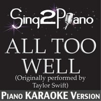 Sing2Piano | All Too Well (Originally Performed By Taylor Swift) [Piano Karaoke Version]