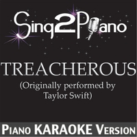 Sing2Piano | Treacherous (Originally Performed By Taylor Swift) [Piano Karaoke Version]