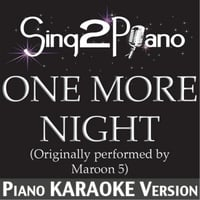 Sing2Piano | One More Night (Originally Performed By Maroon 5) [Piano Karaoke Version]