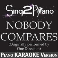 Sing2Piano | Nobody Compares (Originally Performed By One Direction) [Piano Karaoke Version]