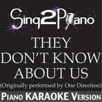 Sing2Piano | They Don't Know About Us (Originally Performed By One Direction) [Piano Karaoke Version]