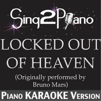 Sing2Piano | Locked Out of Heaven (Originally Performed By Bruno Mars) [Piano Karaoke Version]