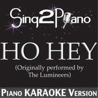 Sing2Piano | Ho Hey (Originally Performed By the Lumineers) [Piano Karaoke Version]
