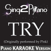 Sing2Piano | Try (Originally Performed By P!nk) [Piano Karaoke Version]