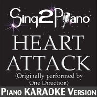 Sing2Piano | Heart Attack (Originally Performed By One Direction) [Piano Karaoke Version]