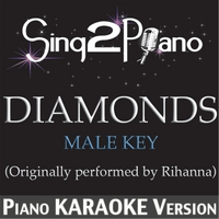 Sing2Piano | Diamonds (Male Key - Originally Performed By Rihanna) [Piano Karaoke Version]
