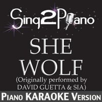 Sing2Piano | She Wolf (Originally Performed By David Guetta & Sia) [Piano Karaoke Version]