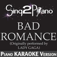 Sing2Piano | Bad Romance (Originally Performed By Lady GaGa) [Piano Karaoke Version]