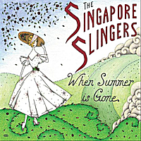 The Singapore Slingers | When Summer Is Gone