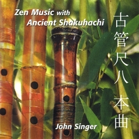 John Singer | Zen Music with Ancient Shakuhachi