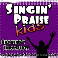 Singin' Praise Kids | Nothing's Impossible