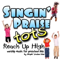 Singin' Praise Tots | Reach Up High