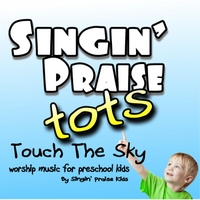 Singin' Praise Tots | Touch the Sky