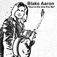 Blake Aaron | You're the One for Me