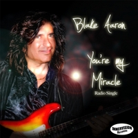 Blake Aaron | You're My Miracle (Radio Single)