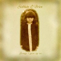 Siobhán O'Brien | Songs I Grew Up To