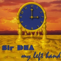 Sir DNA | My Left Hand