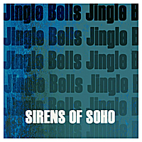 Sirens of Soho | Jingle Bells