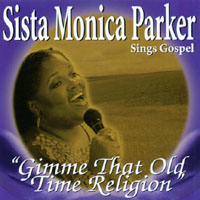 Sista Monica Parker | Gimme That Old Time Religion
