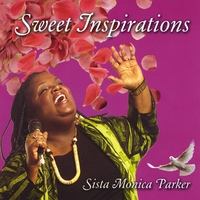 Sista Monica Parker | Sweet Inspirations