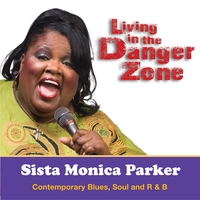 Sista Monica Parker | Living in the Danger Zone