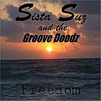 Sista Suz and the Groove Doodz | Freedom