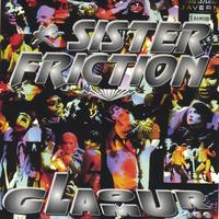 Sister Friction | Glamour...My Ass!