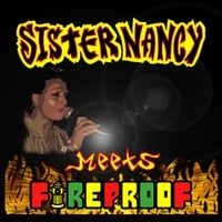 Sister Nancy & Fireproof | Sister Nancy Meets Fireproof