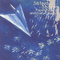 Sisters of Sharon | Paper Planes and Daisy Chains