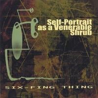 Six-Fing Thing | Self-Portrait as a Venerable Shrub