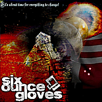 Six Ounce Gloves | Its About Time For Everything To Change