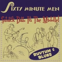 Sixty Minute Men | Smack Dab In the Middle