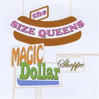 The Size Queens | Magic Dollar Shoppe