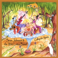 Sean Johnson and The Wild Lotus Band | Calling The Spirits