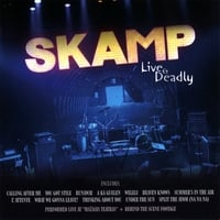 Skamp | Live & Deadly DVD (2007)