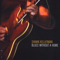 Shawn Kellerman | Blues Without a Home